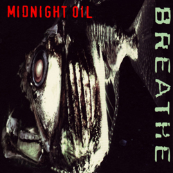 Breathe Midnight Oil